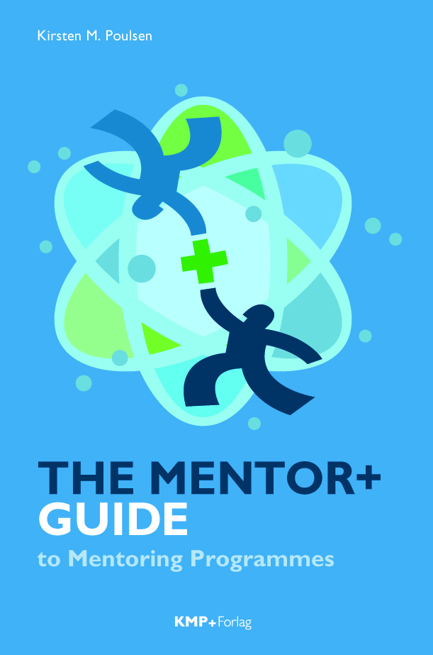 The Mentor+Guide to Mentoring Programmes
